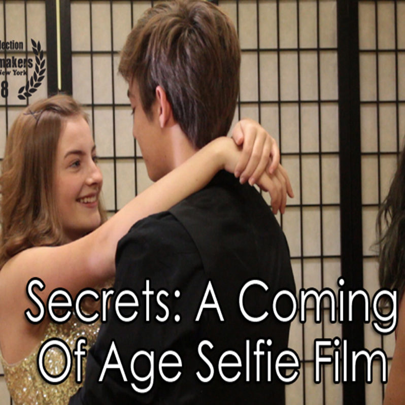 Secrets, A Coming of Age, Selfie Film